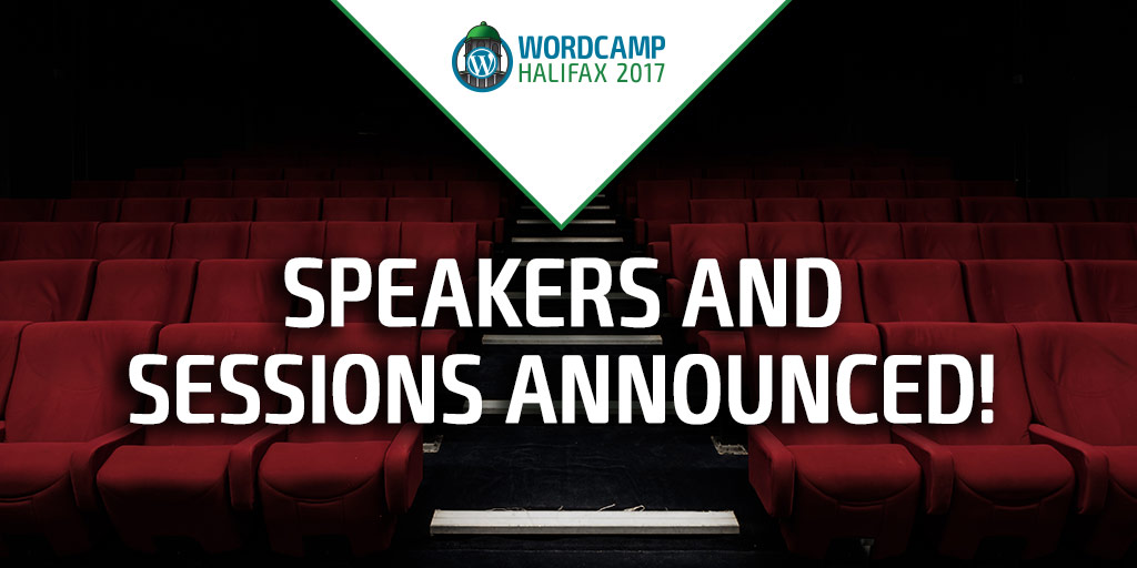 Announcing WordCamp Halifax 2017 Speakers and Sessions!